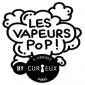LES VAPEURS POP By CURIEUX